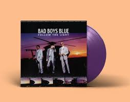 LP: <b>Bad Boys Blue</b> — «Follow The Light» (1999/2020) [Limited ...