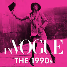 In VOGUE: The 1990s