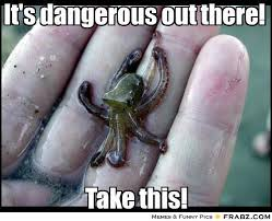 It's dangerous out there! ... - Slanderous Slimy Meme Generator ... via Relatably.com