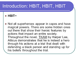 to kill a mockingbird response to literature essay    ppt downloadintroduction  hbit  hbit  hbit hbit  not all superheroes appear in capes and