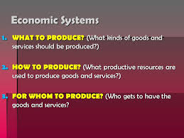 bell ringer  minutes to finish your govt essay if you need it  economic systems  what to produce what kinds of goods and services should