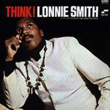 """Think: <b>Lonnie Smith, Dr</b>. <b>Lonnie Smith</b>, David """"Fathead"""" Newman ..."""