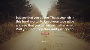 stephen king quote but see that you get on that s your job in stephen king quote but see that you get on that s your job in