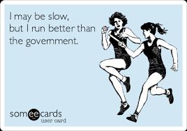 I Run With It — Running Meme Friday: Running the Government via Relatably.com