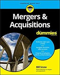 <b>Mergers &</b> Acquisitions For Dummies eBook: <b>Bill Snow</b>: Amazon.in ...