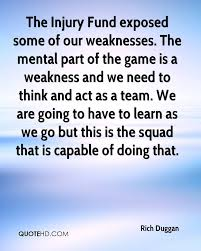 rich duggan quotes quotehd the injury fund exposed some of our weaknesses the mental part of the game is