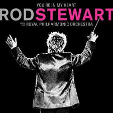 You're In My Heart: <b>Rod Stewart</b> with the Royal Philharmonic ...