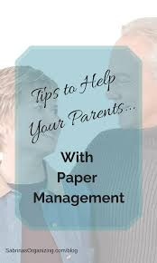 paper management tips to help your parents paper management