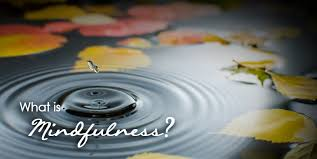 Image result for image of mindfulness