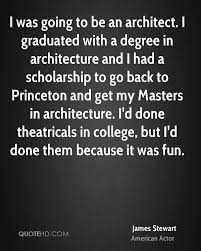 james stewart graduation quotes quotehd i graduated a degree in architecture and