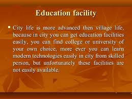 difference in city and village life   education facilityeducation facility  city life