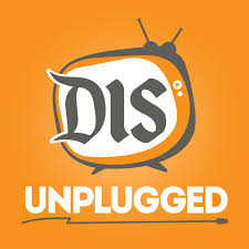 The DIS Unplugged - A Weekly Roundtable Discussion About All Things Disney World
