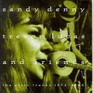 Sandy Denny, Trevor Lucas and Friends: The Attic Tracks 1972-1984