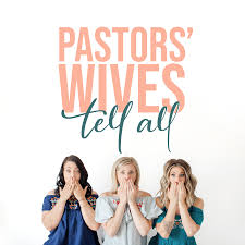 Pastors' Wives Tell All