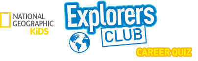 national geographic kids explorers club careers quiz boys life you ve about many different careers in science exploration but which career is right for you take the explorers club career quiz to out
