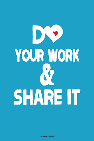 workisnotajob do your work and share it the world you re do your work and share it the world you re happiest while