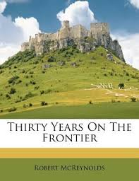 <b>Thirty Years</b> on the Frontier (Paperback): <b>Robert Mcreynolds</b> ...