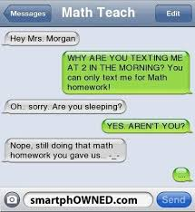 This is made even better by the fact that my math teacher is Mrs  Morgan