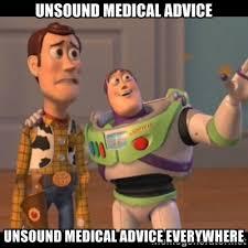 Unsound medical advice Unsound medical advice everywhere - Buzz ... via Relatably.com