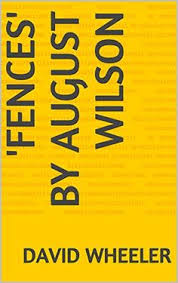 fences august wilson essay    ideas about august wilson fences on pinterest download     fences     by august wilson
