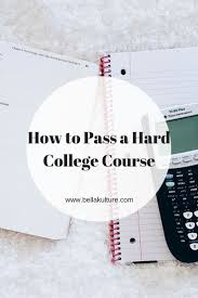 how to pass a hard college course school tips college hacks and how to pass a hard college course college student tips for getting good grades in