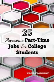 17 best ideas about jobs for students college 25 awesome part time jobs for college students