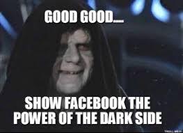 good-good-show-facebook-the-power-of-the-dark-side-thumb.jpg via Relatably.com