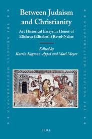 between judaism and christianity art historical essays in honor between judaism and christianity art historical essays in honor of elisheva elisabeth revel neher the medieval mediterranean volume 81