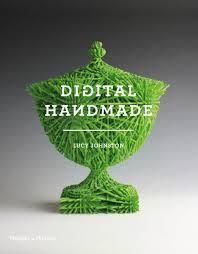 Digital <b>Handmade</b>: Craftmanship and the <b>new</b> Industrial Revolution ...