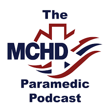 MCHD Paramedic Podcast