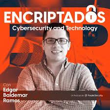 Encriptados Podcast con Edgar Ramos