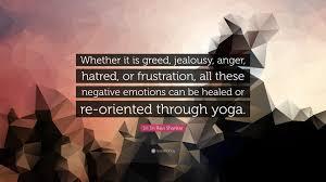 sri sri ravi shankar quote whether it is greed jealousy anger sri sri ravi shankar quote whether it is greed jealousy anger