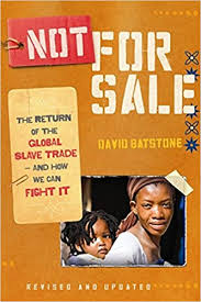 <b>Not for Sale</b>: The Return of the Global Slave Trade-and How We Can