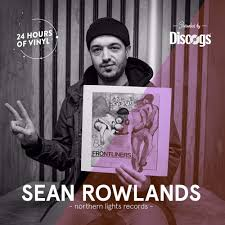 24 Hours of <b>Vinyl</b> (<b>NY</b>) - SEAN ROWLANDS (Presented by Discogs ...
