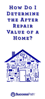 how do i determine the after repair value arv of a home knowing how to accurately determine after repair value is crucial for making a profit instead of