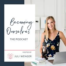 The Becoming Ourselves Podcast
