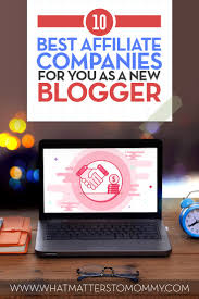 top ideas about affiliate marketing blogging for 10 best affiliates for you as a new blogger and the ones to avoid