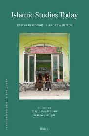 buy islamic studies today essays in honor of andrew rippin texts buy islamic studies today essays in honor of andrew rippin texts and studies on the qur an book online at low prices in islamic studies today