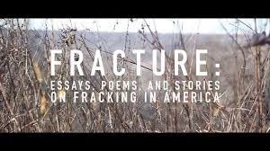 fracture essays poems and stories on fracking in america fracture essays poems and stories on fracking in america