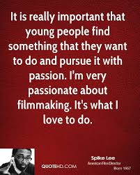 spike lee quotes quotehd it is really important that young people something that they want to do and pursue