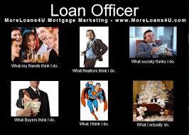 loan officer meme Archives - MoreLoans4U Mortgage Marketing Blog via Relatably.com