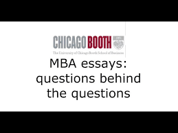 chicago booth mba application essays questions behind the  chicago booth mba application essays questions behind the questions   youtube