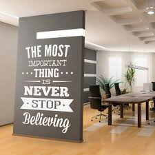 wall decal quotes wall decal inspirational office art quote never stop believing sticker art for the office wall