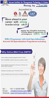 satyam institute for management technology science simts education the scope of mba course is increasing day by day an mba is one of the big job oriented professional programme and the most one which has been sought by the