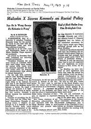 the malcolm x project at university handler malcolm x scores kennedy on racial policy new york times 17 1963 p
