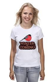 Футболка <b>классическая Winter</b> is coming #1016584 – заказать ...