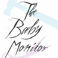 The Baby Monitor: A Podcast of Family Horrors