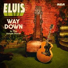 the final curtain elvis way down in the jungle room no depression