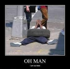 I am so tired - Memes Comix Funny Pix via Relatably.com