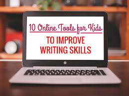 online tools for kids to improve writing skills 10 online tools for kids